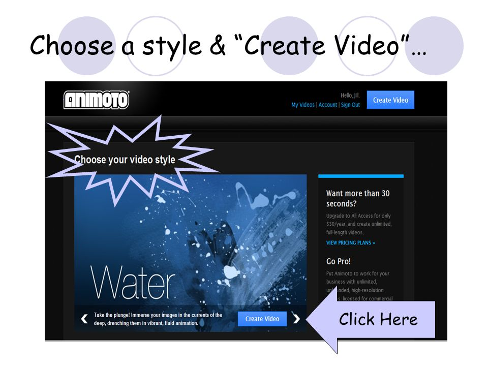 Choose a style & Create Video… Click Here