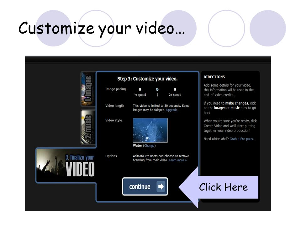 Customize your video… Click Here