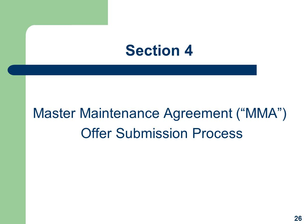 Section 4 Master Maintenance Agreement (MMA) Offer Submission Process 26