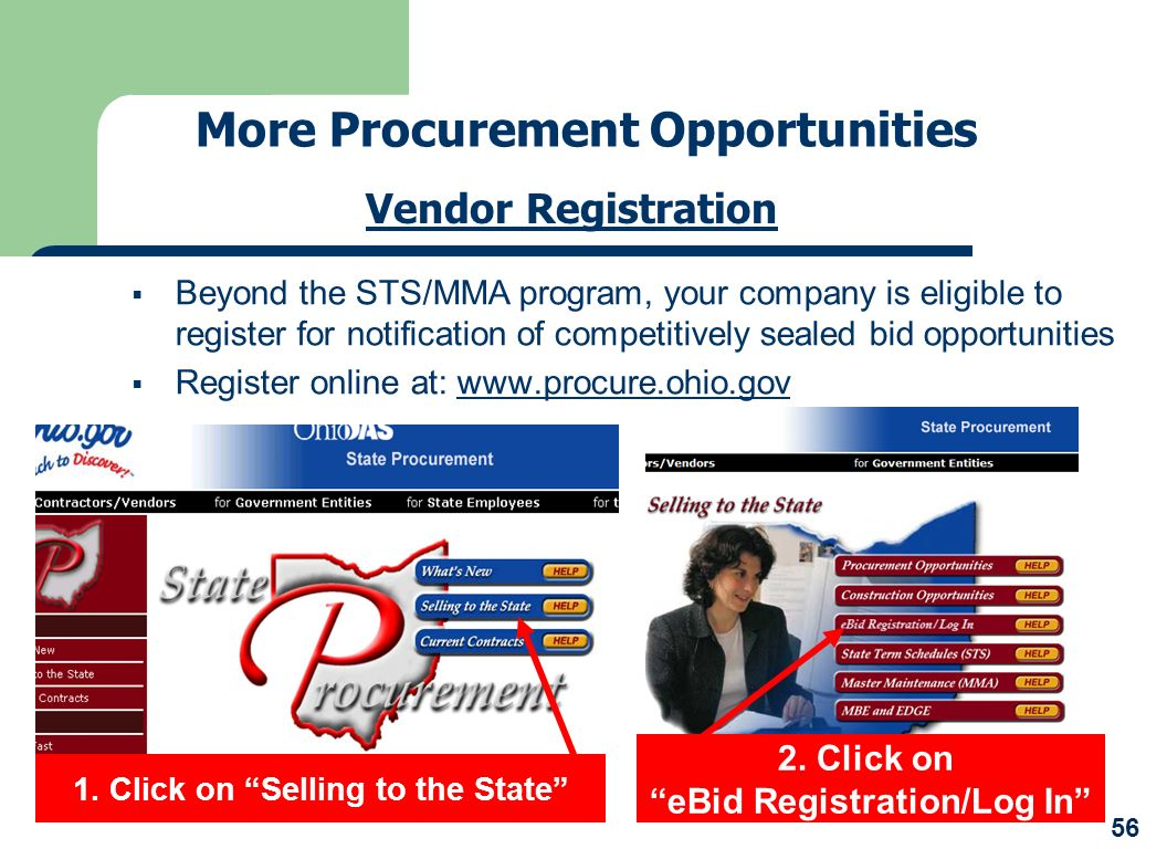 More Procurement Opportunities Vendor Registration Beyond the STS/MMA program, your company is eligible to register for notification of competitively