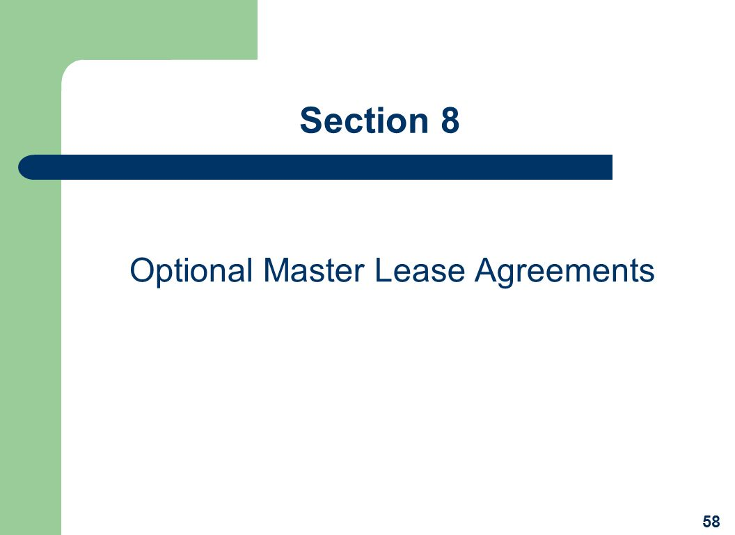 Section 8 Optional Master Lease Agreements 58