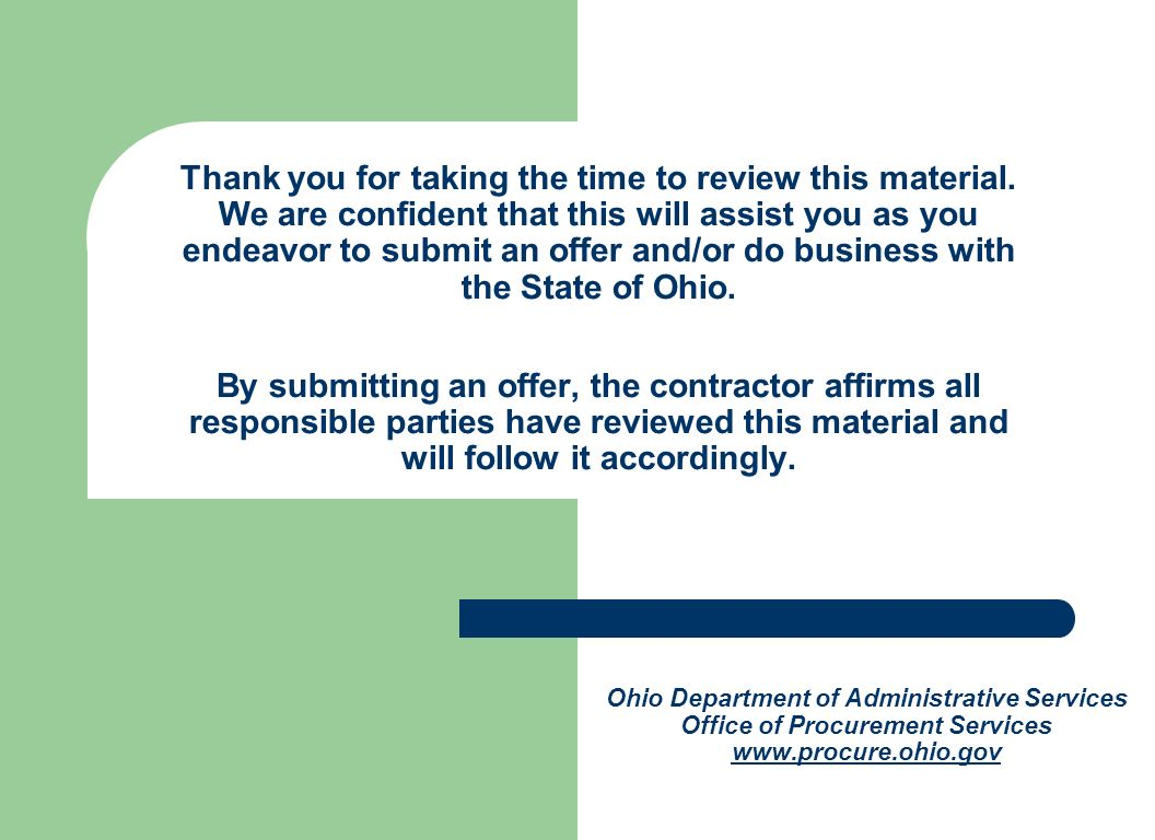 Thank you for taking the time to review this material. We are confident that this will assist you as you endeavor to submit an offer and/or do busines
