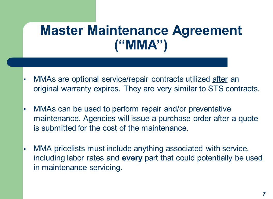 Master Maintenance Agreement (MMA) MMAs are optional service/repair contracts utilized after an original warranty expires. They are very similar to ST