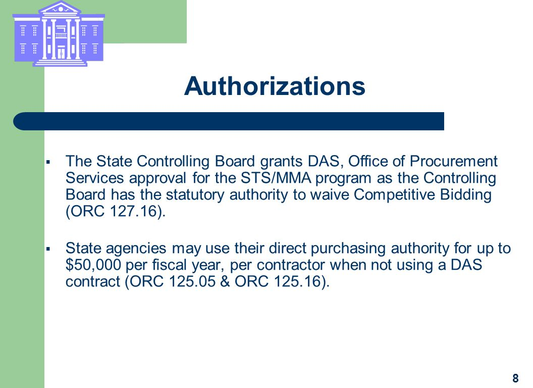 Authorizations The State Controlling Board grants DAS, Office of Procurement Services approval for the STS/MMA program as the Controlling Board has th