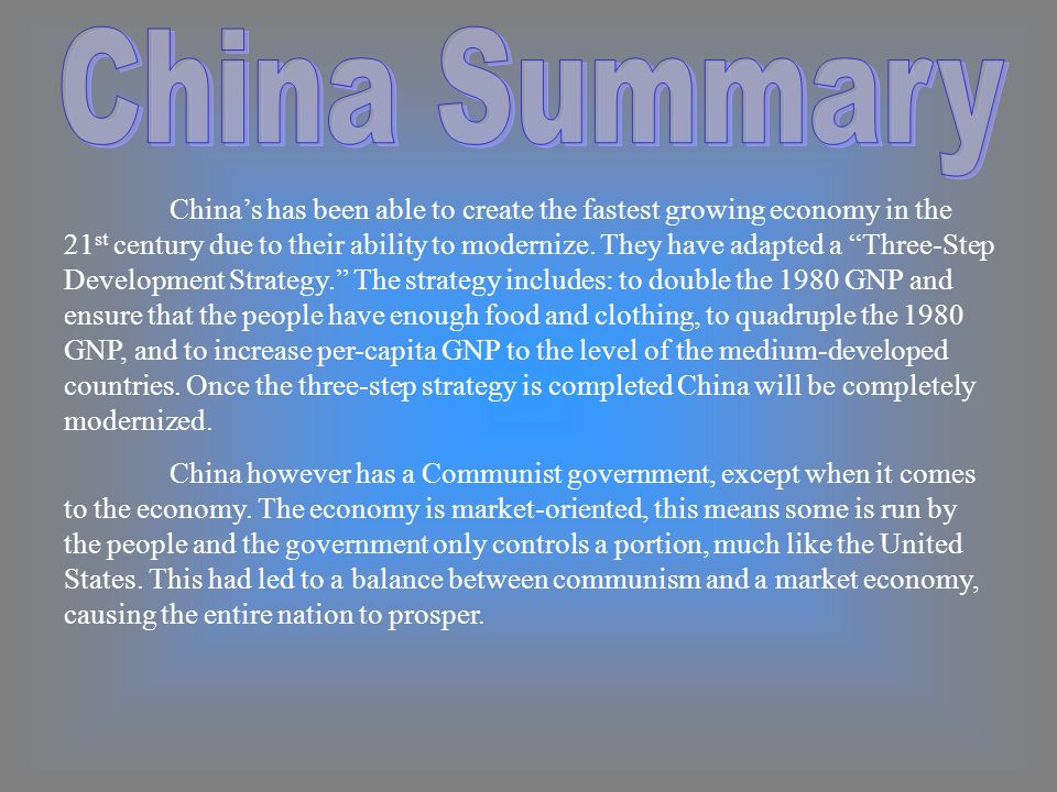 Chinas has been able to create the fastest growing economy in the 21 st century due to their ability to modernize.