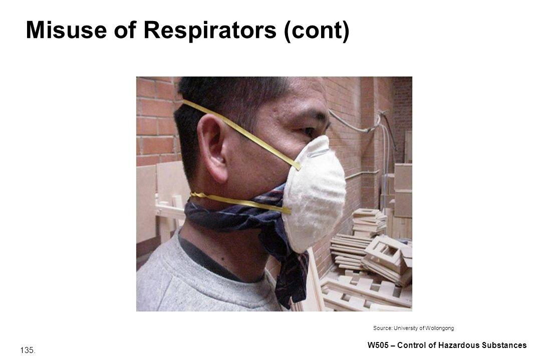 135. W505 – Control of Hazardous Substances Misuse of Respirators (cont) Source: University of Wollongong