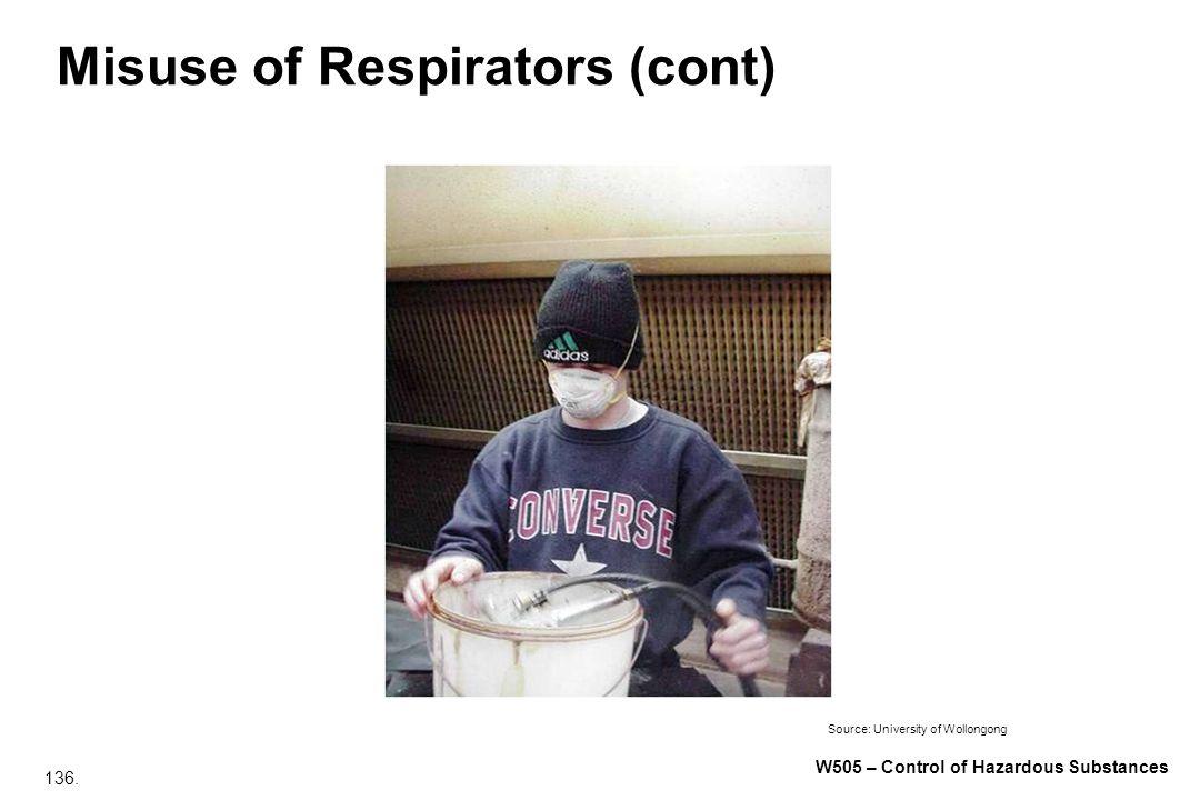 136. W505 – Control of Hazardous Substances Misuse of Respirators (cont) Source: University of Wollongong