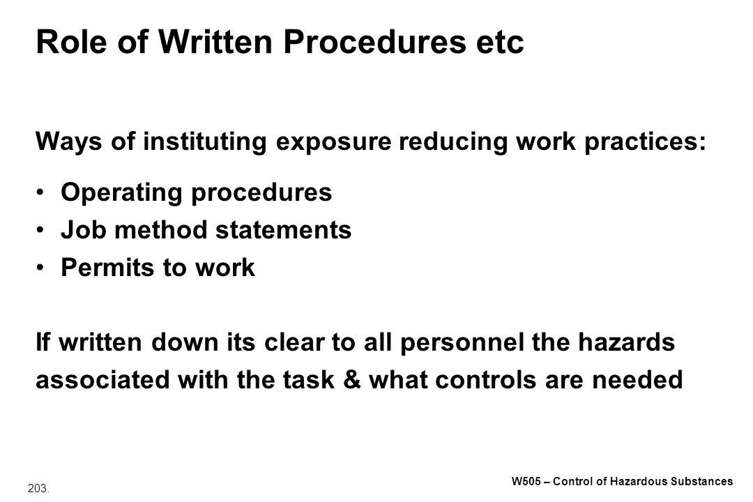 203. W505 – Control of Hazardous Substances Role of Written Procedures etc Ways of instituting exposure reducing work practices: Operating procedures