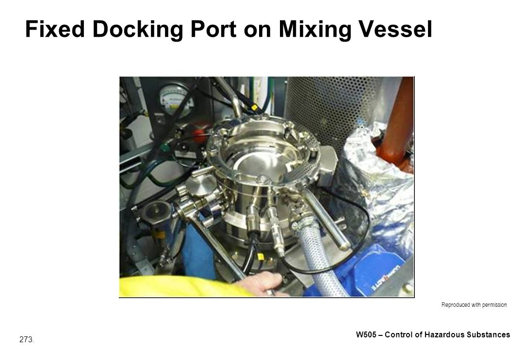 273. W505 – Control of Hazardous Substances Fixed Docking Port on Mixing Vessel Reproduced with permission