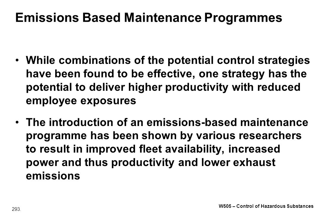 293. W505 – Control of Hazardous Substances Emissions Based Maintenance Programmes While combinations of the potential control strategies have been fo