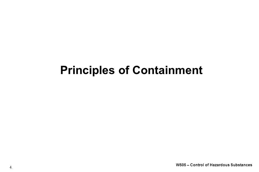 4. W505 – Control of Hazardous Substances Principles of Containment