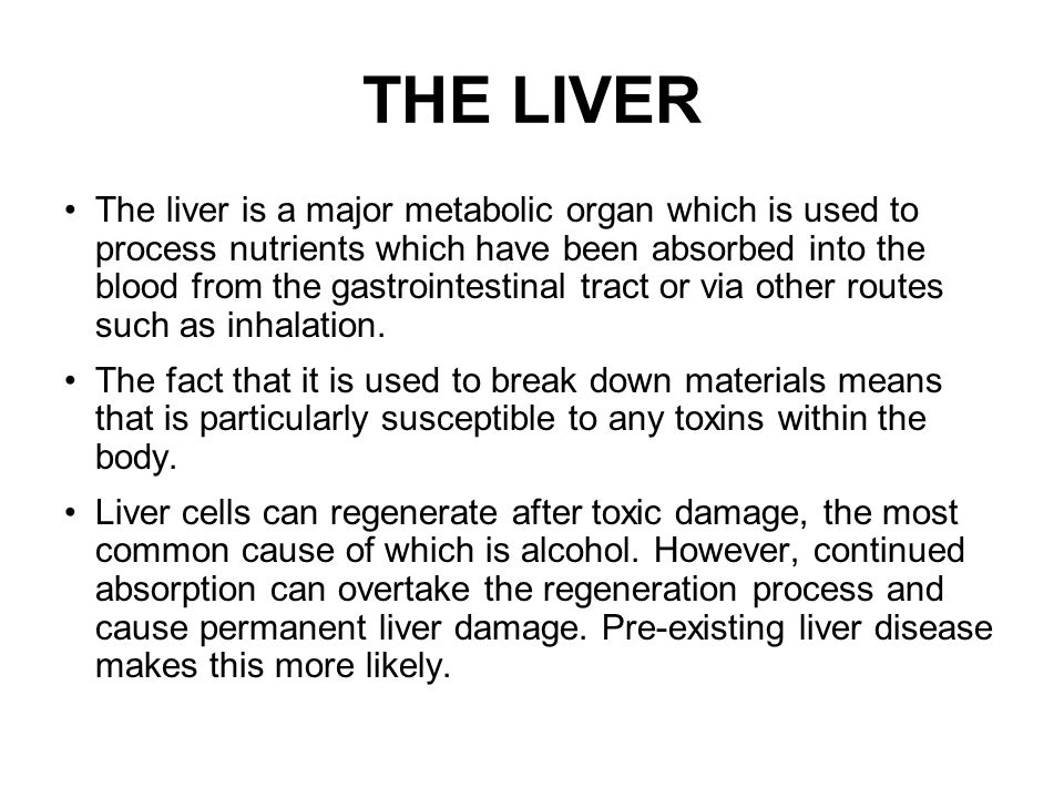 The liver is a major metabolic organ which is used to process nutrients which have been absorbed into the blood from the gastrointestinal tract or via