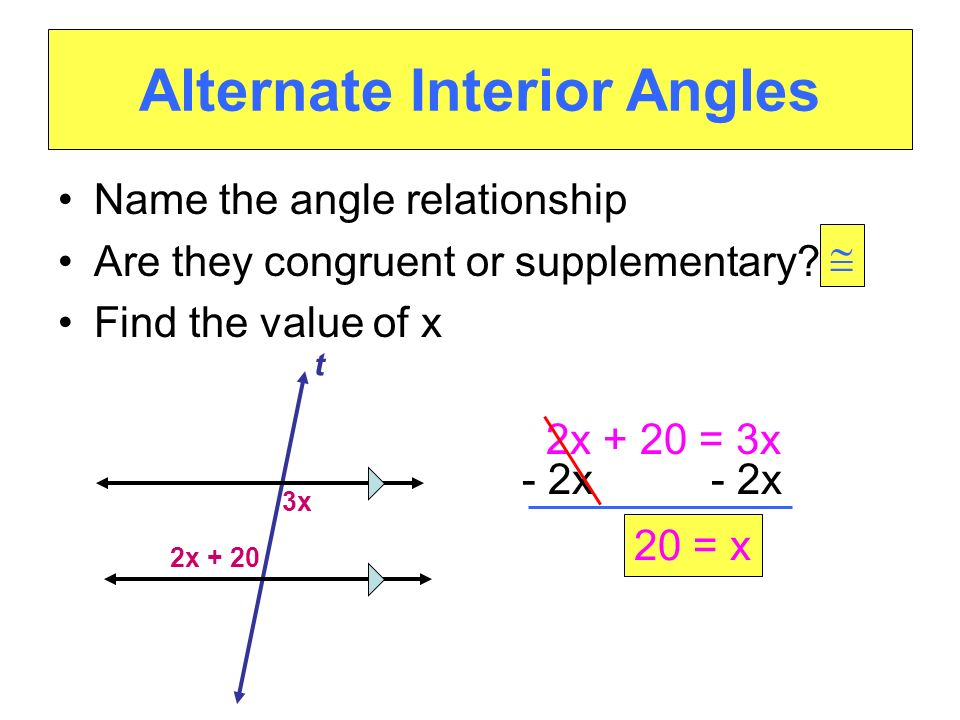 Alternate Interior Angles Name the angle relationship Are they congruent or supplementary.
