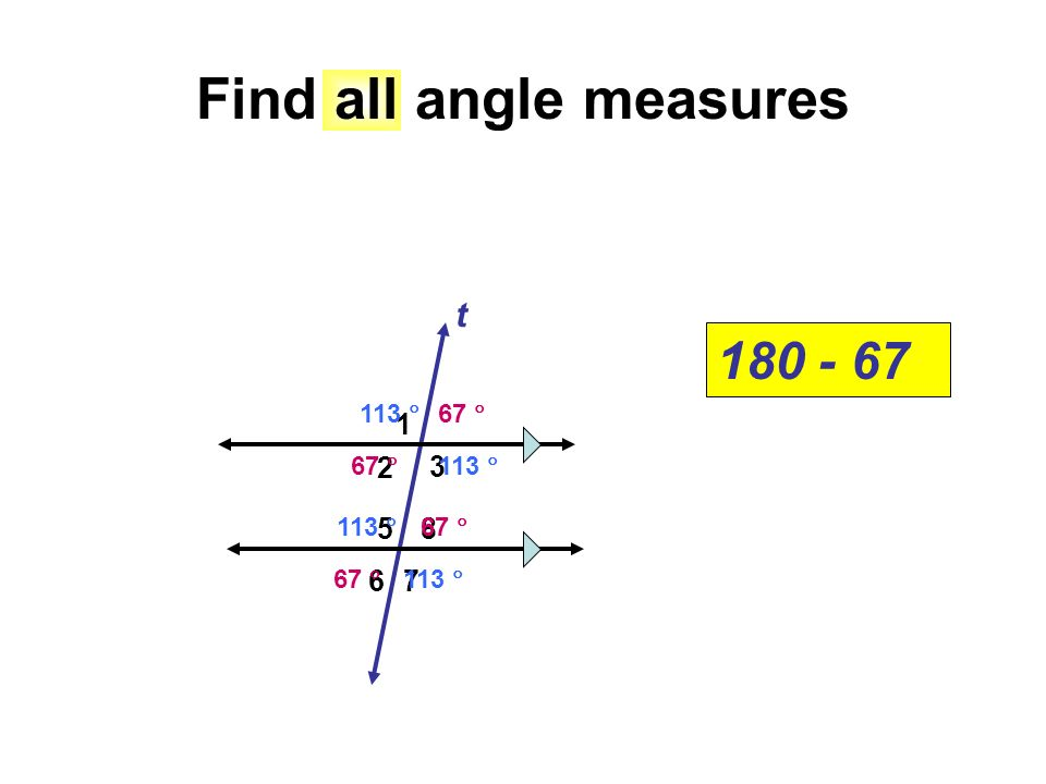 Find all angle measures 1 67 3 t 113 180 - 67 2 5 67 8 67 113