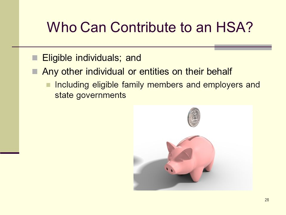 28 Who Can Contribute to an HSA.