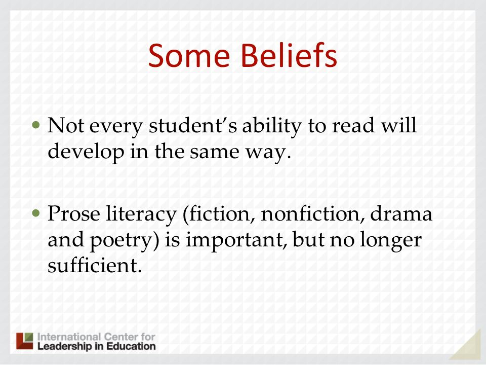 Some Beliefs Not every students ability to read will develop in the same way.