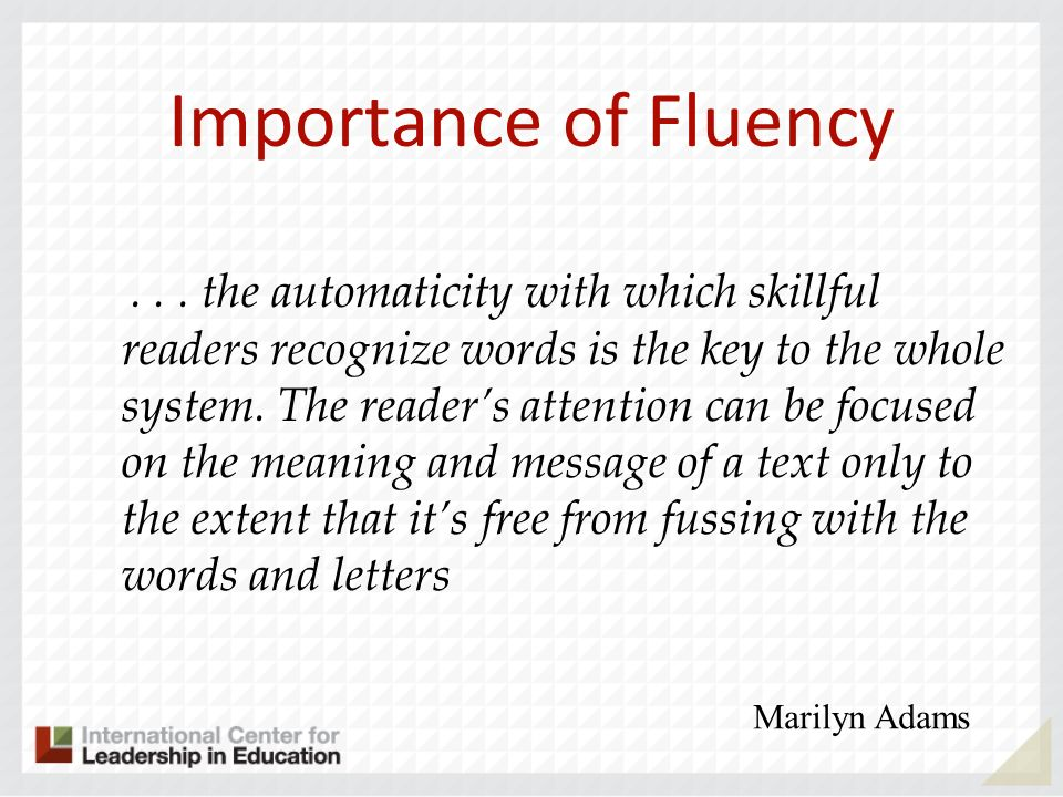 Importance of Fluency...