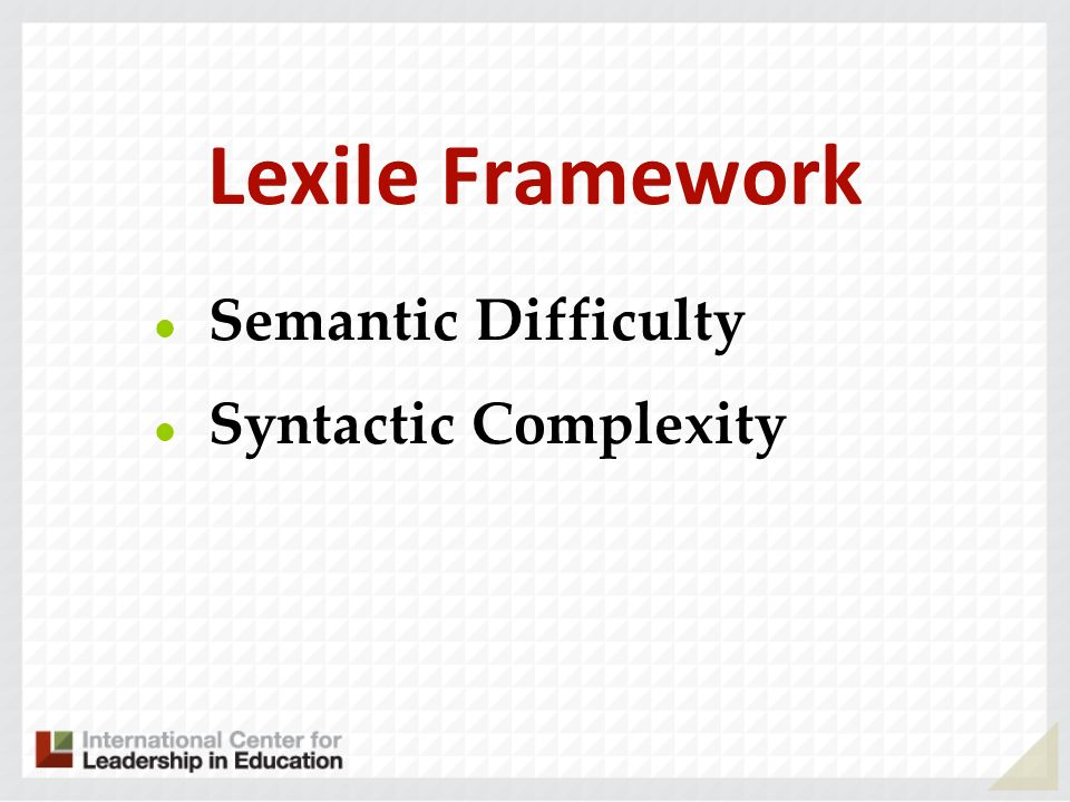 Lexile Framework Semantic Difficulty Syntactic Complexity