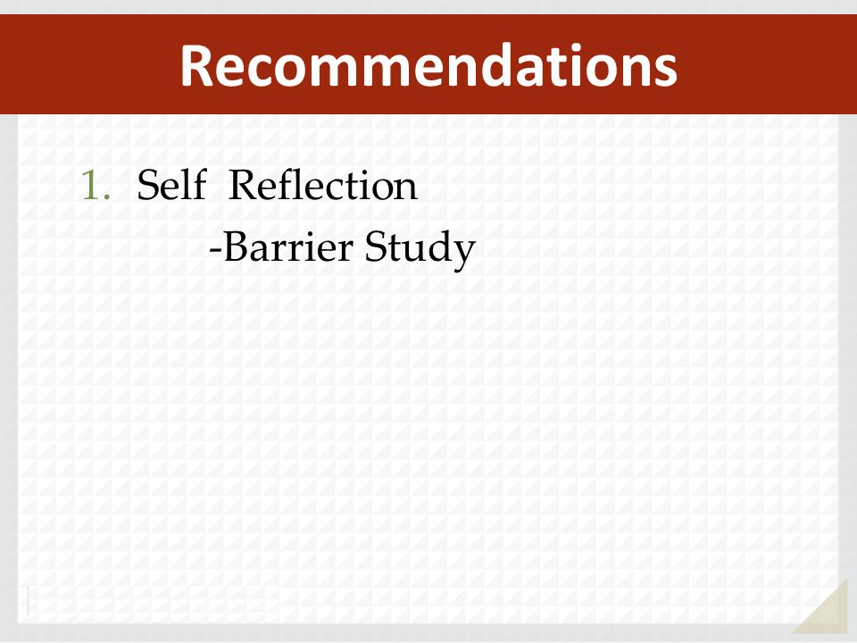 1.Self Reflection -Barrier Study Recommendations