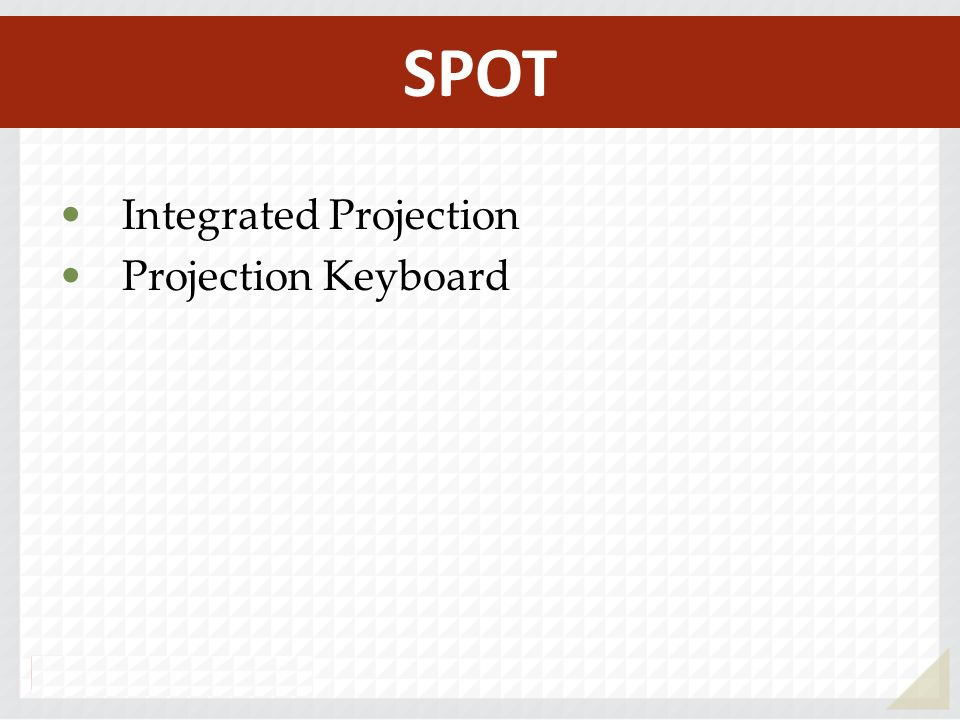 Integrated Projection Projection Keyboard SPOT