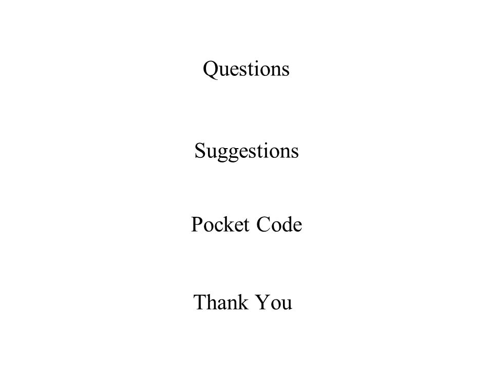 Thank You Questions Suggestions Pocket Code