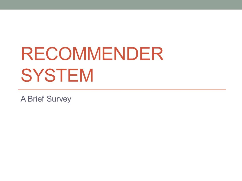 RECOMMENDER SYSTEM A Brief Survey