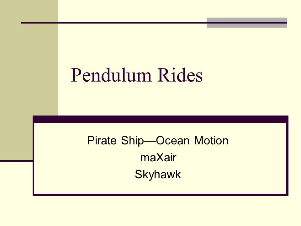 Pendulum Rides Pirate ShipOcean Motion maXair Skyhawk