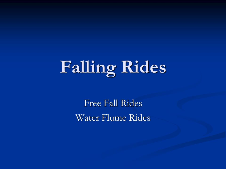 Falling Rides Free Fall Rides Water Flume Rides