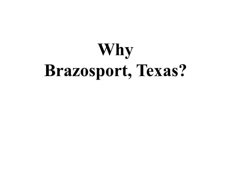 Why Brazosport, Texas?