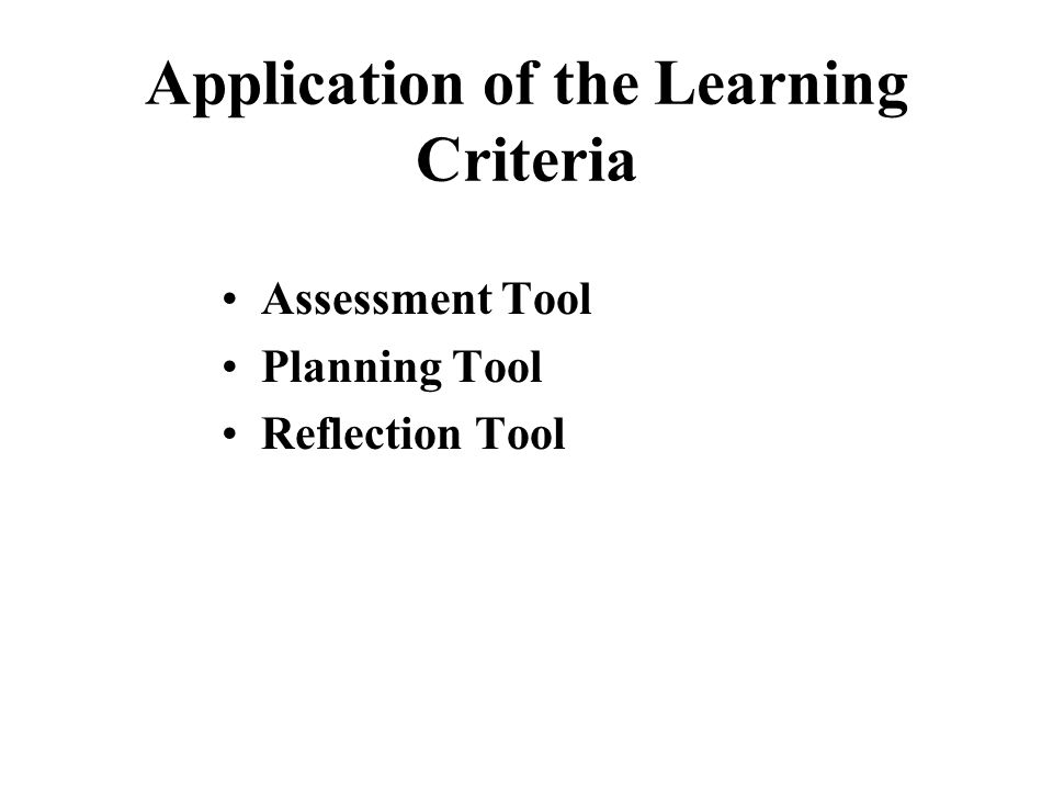 Application of the Learning Criteria Assessment Tool Planning Tool Reflection Tool