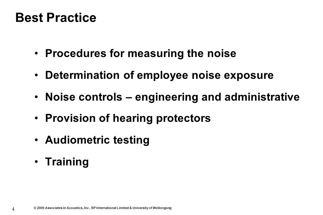 4. © 2009 Associates in Acoustics, Inc, BP International Limited & University of Wollongong Best Practice Procedures for measuring the noise Determina