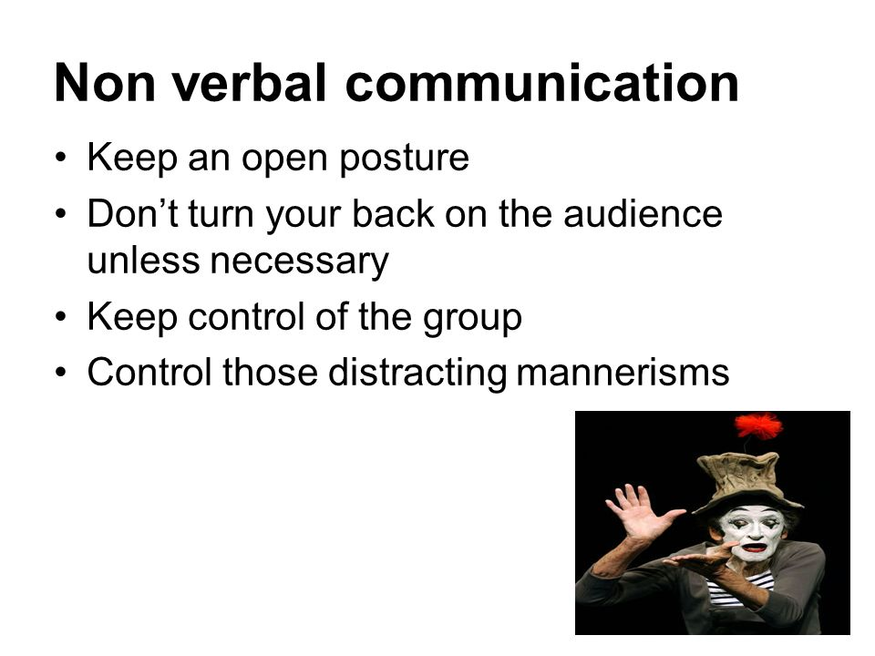 Overview 1.Non-verbal communication 2.Using voice 3.Using eye contact 4.Visual aids 5.Structure 6.Finishing off