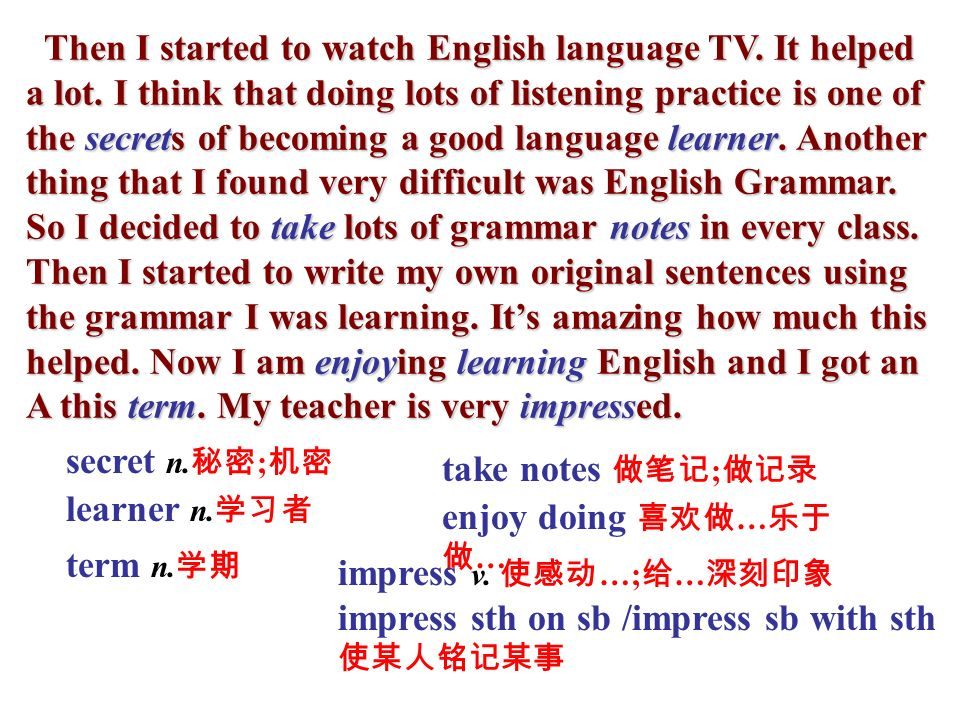 3a Read the article. Then read the statements about the article. Write T(for true) or F(for false). How I learned to learn English Last year my Englis