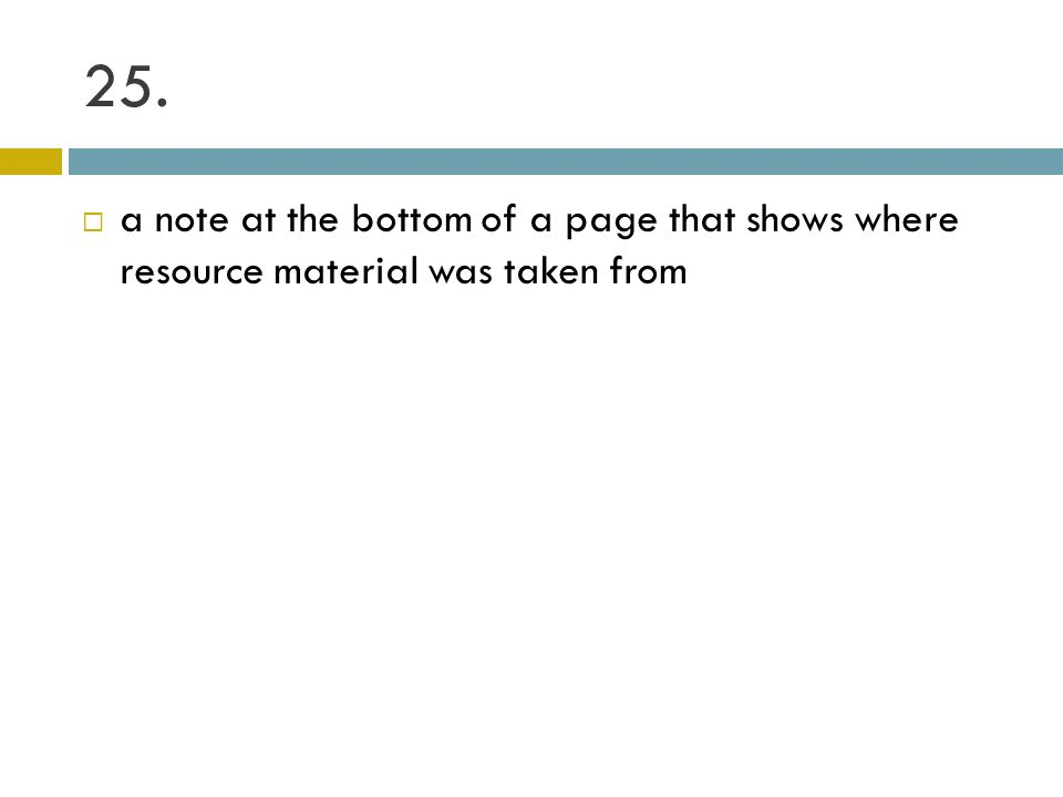 25. a note at the bottom of a page that shows where resource material was taken from