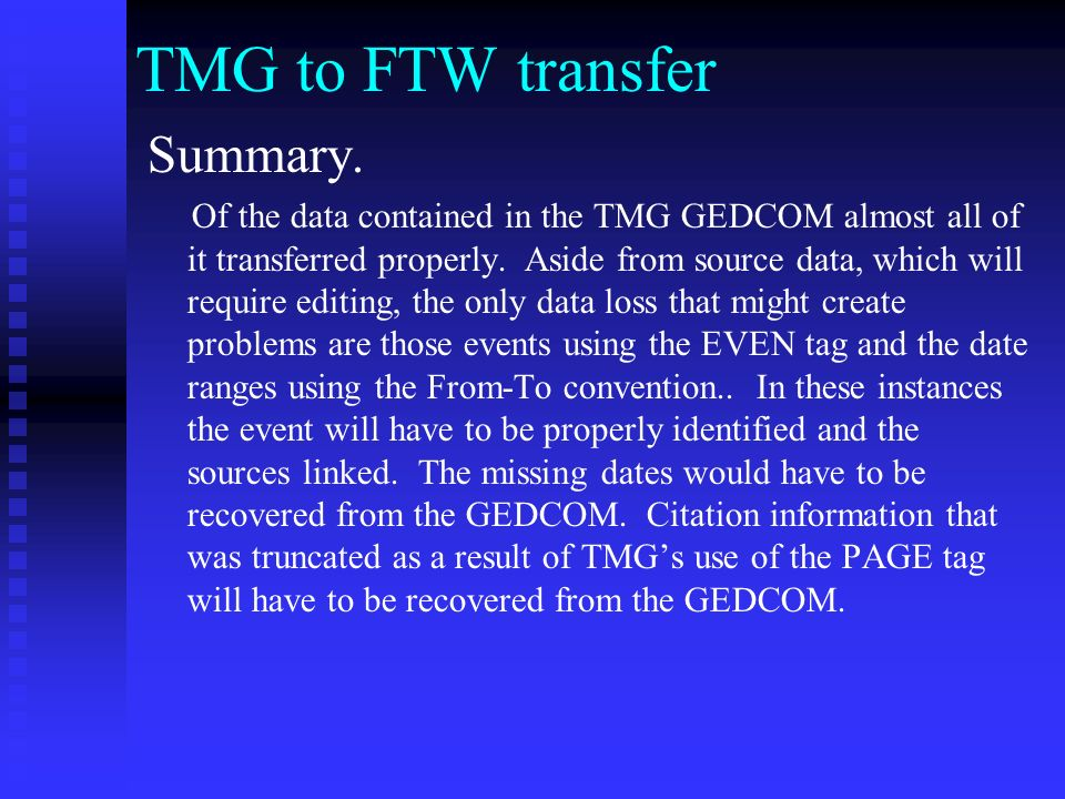 TMG to FTW transfer Sources: TMG exports Citation detail using PAGE and CONT tags. The PAGE tag is limited to 248 characters resulting in data being t