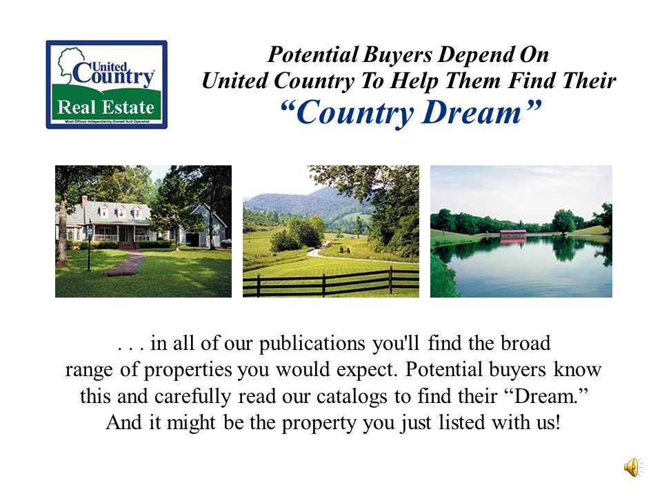 Potential Buyers Depend On United Country To Help Them Find Their Country Dream...