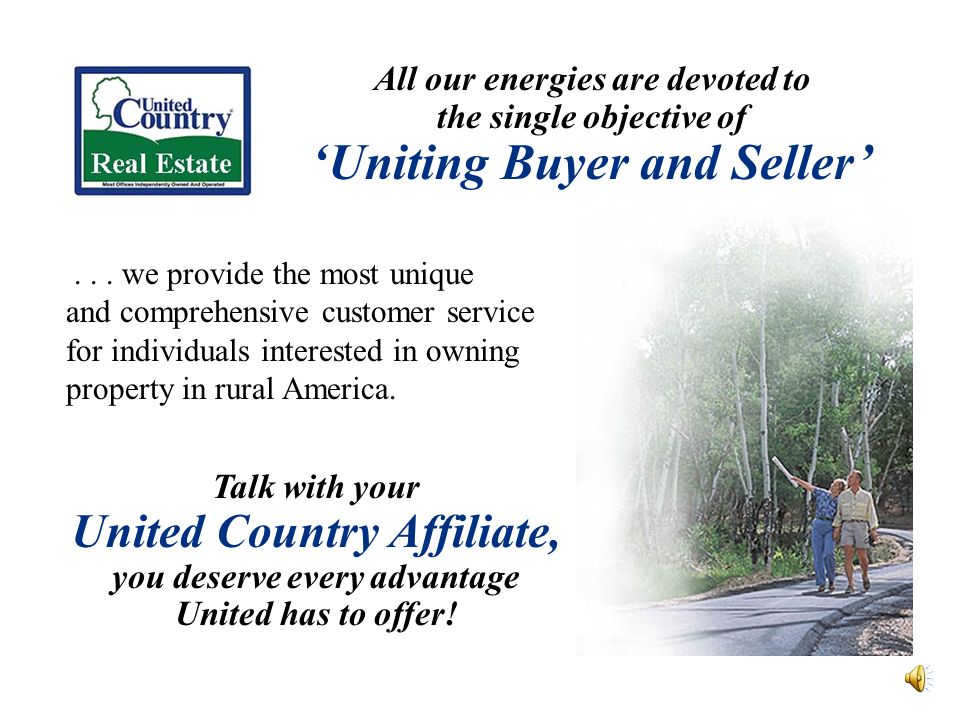 All our energies are devoted to the single objective of Uniting Buyer and Seller...