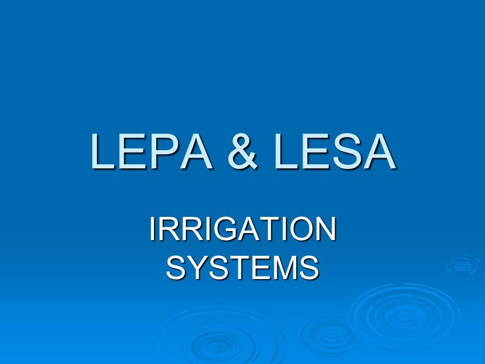 LEPA & LESA IRRIGATION SYSTEMS