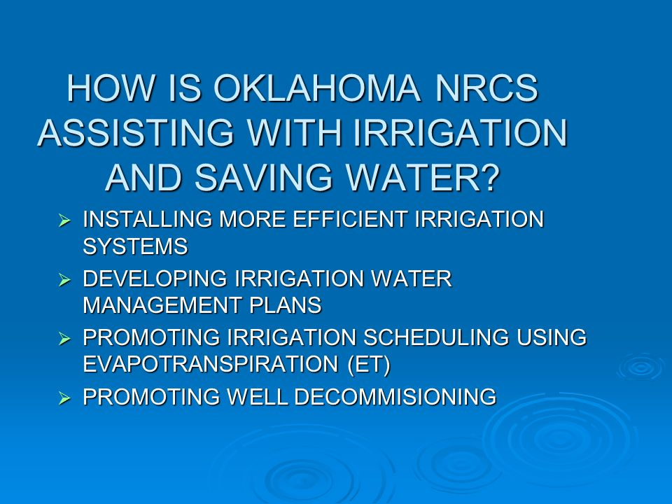 HOW IS OKLAHOMA NRCS ASSISTING WITH IRRIGATION AND SAVING WATER.