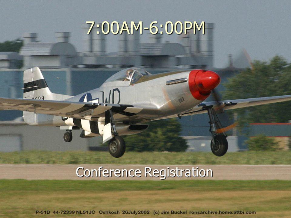 7:00AM-6:00PM Conference Registration