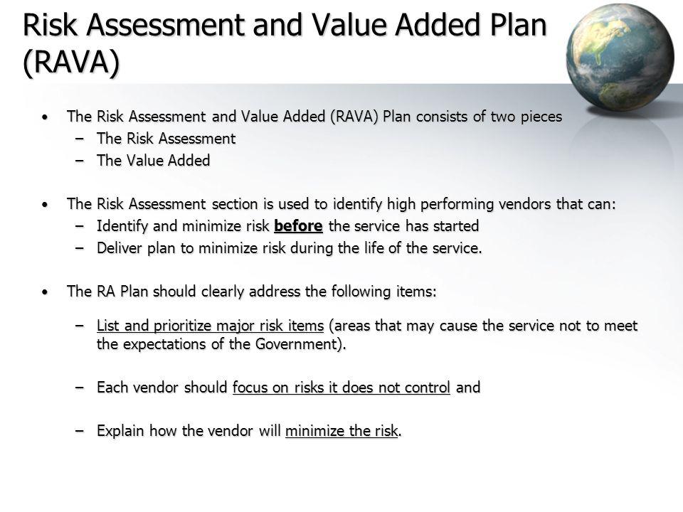 Risk Assessment and Value Added Plan (RAVA) The Risk Assessment and Value Added (RAVA) Plan consists of two piecesThe Risk Assessment and Value Added