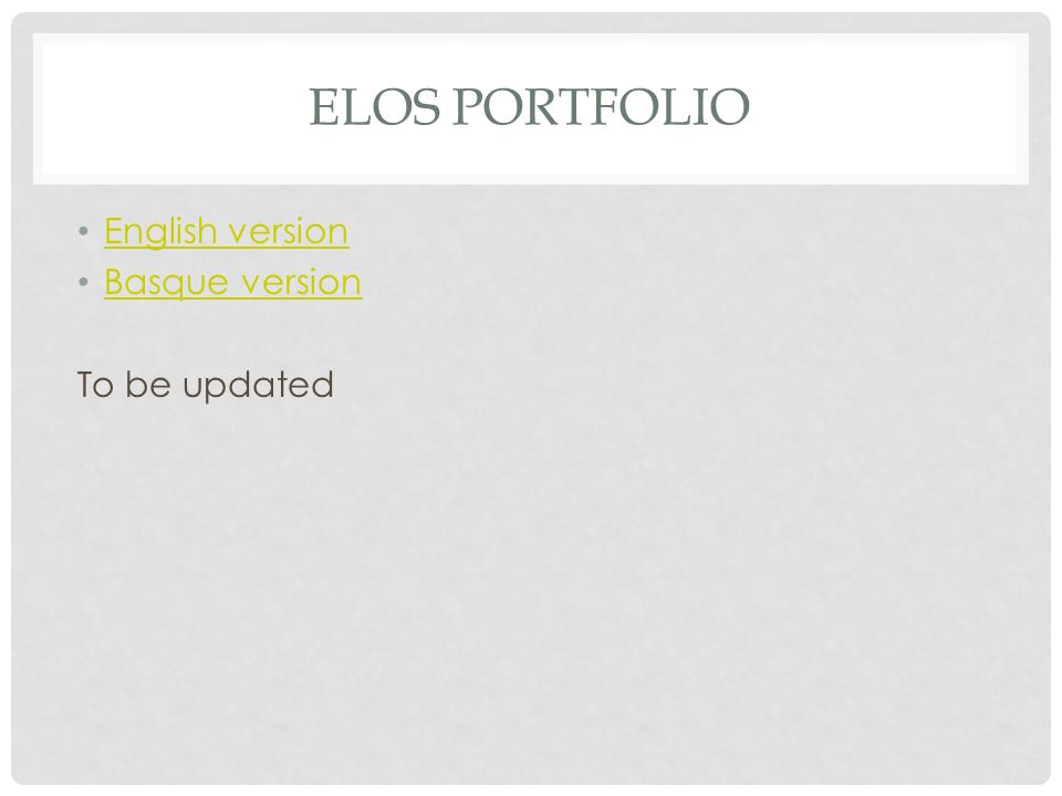 ELOS PORTFOLIO English version Basque version To be updated