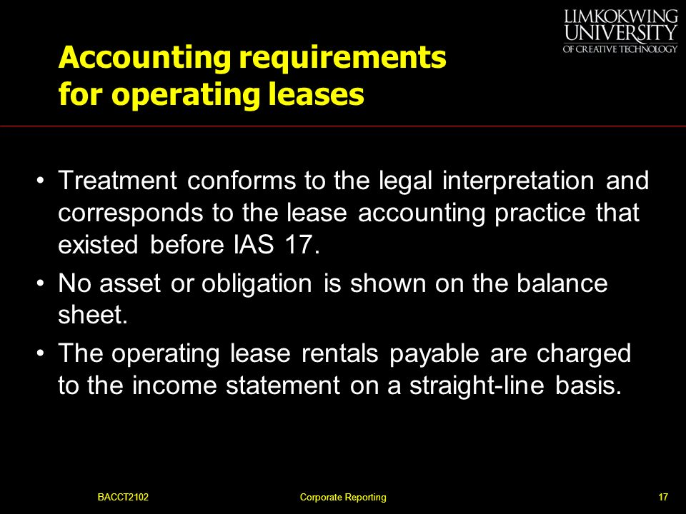 BACCT2102Corporate Reporting16 Categorising as Finance or Operating Lease Figure 11.1 IAS 17 aid to categorising operating and finance leases