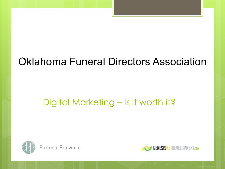 Digital Marketing – Is it worth it? Oklahoma Funeral Directors Association
