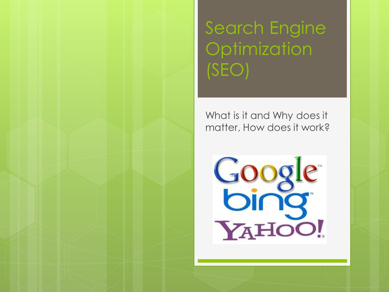 Search Engine Optimization (SEO) What is it and Why does it matter, How does it work?
