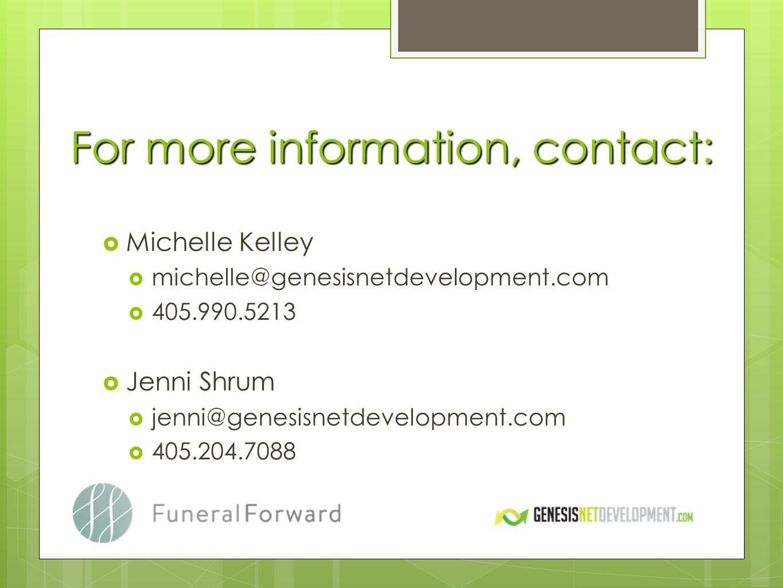 For more information, contact: Michelle Kelley michelle@genesisnetdevelopment.com 405.990.5213 Jenni Shrum jenni@genesisnetdevelopment.com 405.204.708