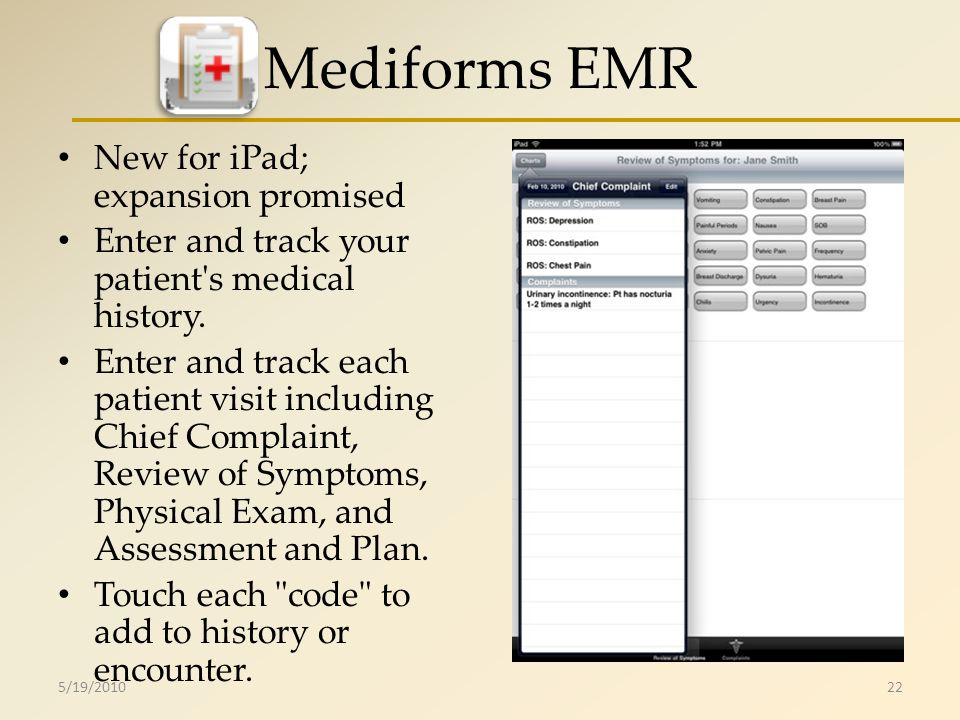 Mediforms EMR New for iPad; expansion promised Enter and track your patient s medical history.