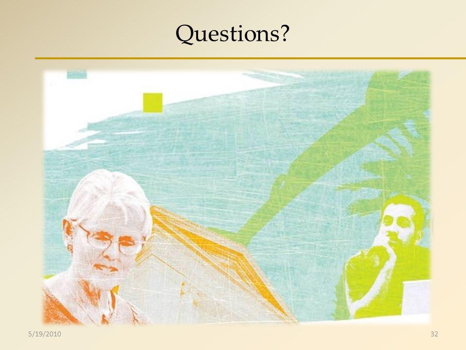 Questions? 5/19/201032