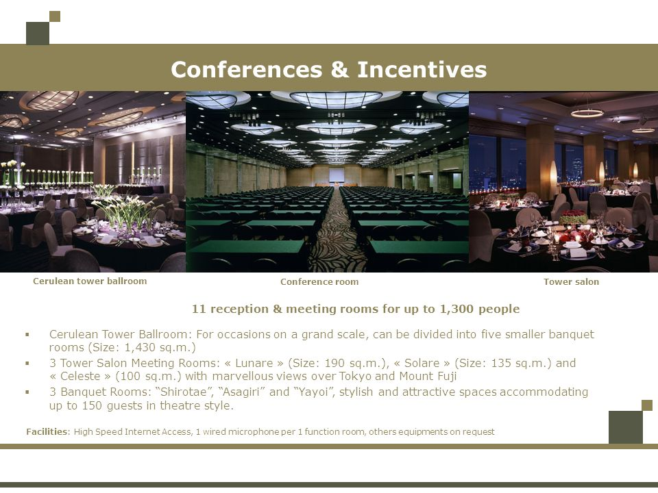 Conferences & Incentives 11 reception & meeting rooms for up to 1,300 people Conference room Cerulean tower ballroom Tower salon Cerulean Tower Ballro