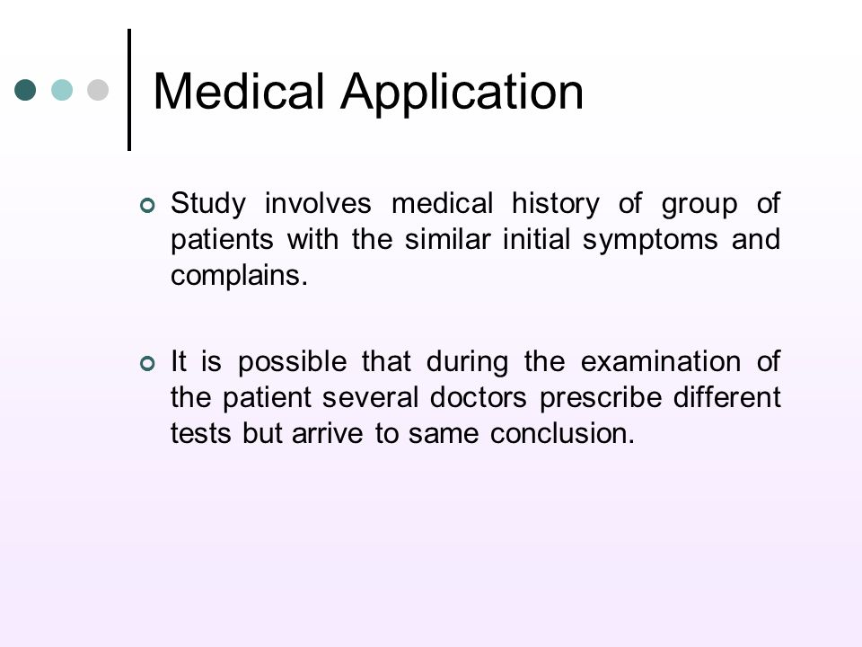Medical Application Study involves medical history of group of patients with the similar initial symptoms and complains.